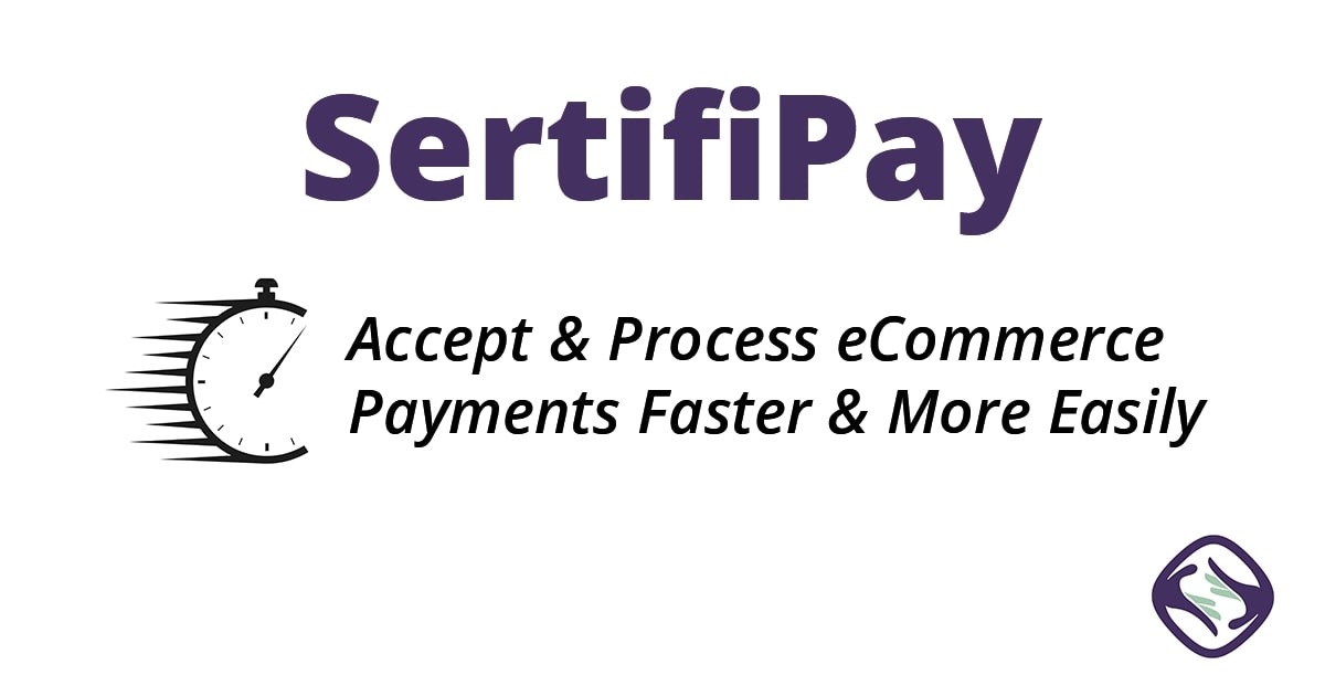 Sertifi Launches SertifiPay to Simplify eCommerce Payments for Merchants