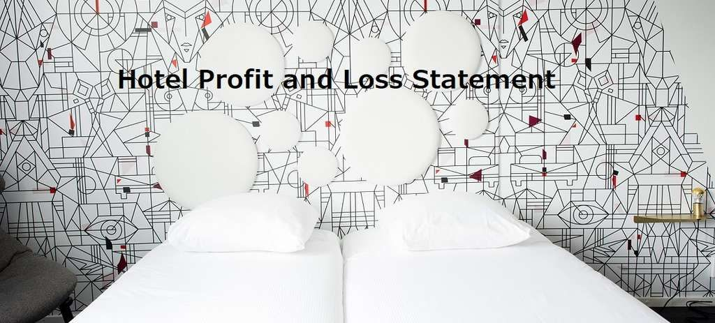 Hotel Profit and Loss Statement: how to create it?
